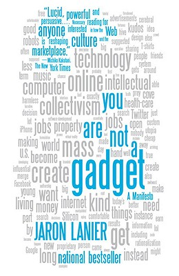 You Are Not a Gadget By Lanier, Jaron
